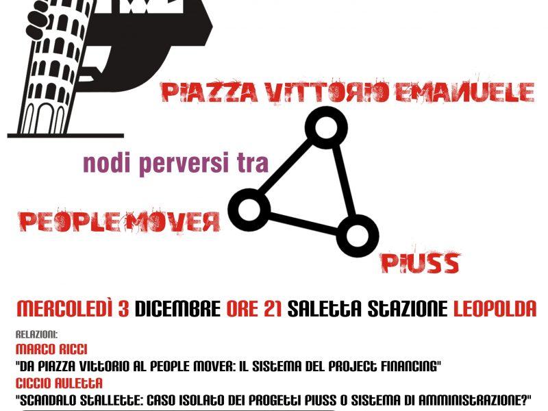 Grandi opere a Pisa. I nodi perversi che connettono Piazza Vittorio Emanuele, i Piuss e il People Mover