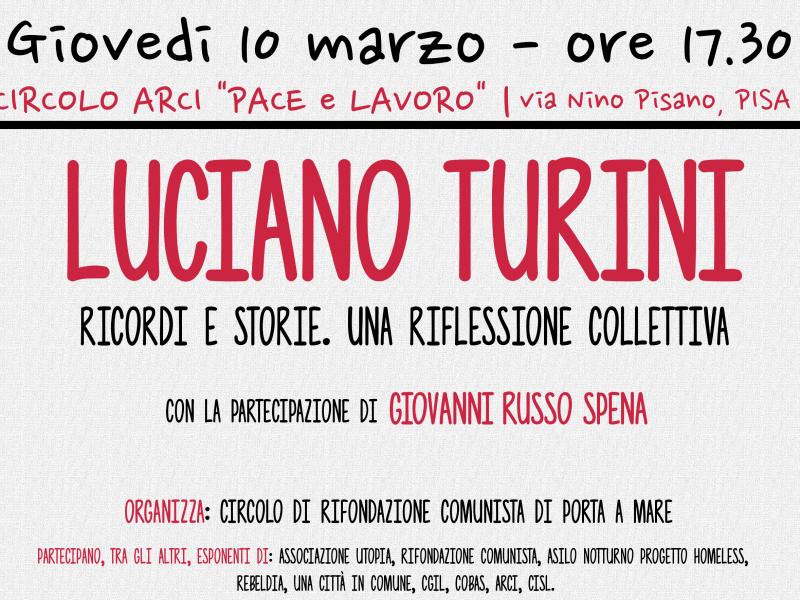 Luciano Turini. Ricordi e storie: una riflessione collettiva – Giovedi 10 Marzo