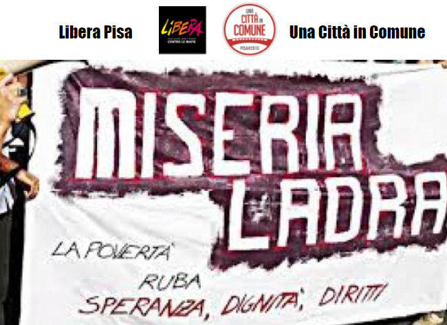 Mercoledì 6 aprile a Pisa – Da MISERIA LADRA a (im)PATTO SOCIALE: Quali politiche contro la povertà e per la giustizia sociale