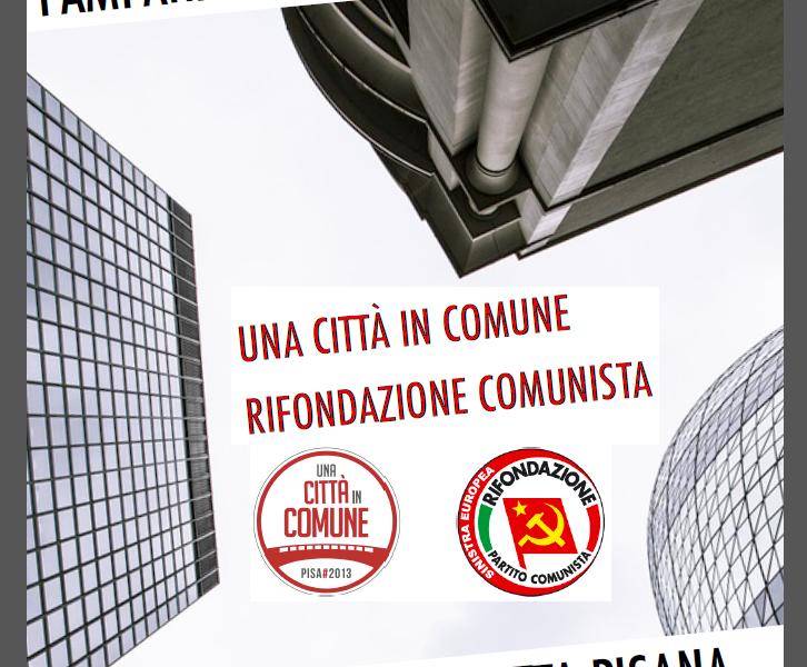 """""""Pampana tra rendita e mattone, una speculazione tutta pisana"""": il dossier di Una città in comune – PRC"""